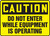 Caution - Do Not Enter While Equipment Is Operating - Accu-Shield - 12'' X 18''