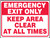 Emergency Exit Only Keep Area Clear At All Times 18 x 20