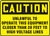Caution Unlawful To Operate This Equipment Closer Than 20 Feet To High Voltage Lines
