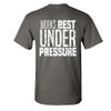 """Works Best Under Pressure"" Back"
