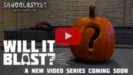 New Video Series: Will it Blast?