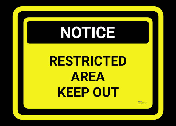 Safety sign - Notice - Restricted Area Keep Out