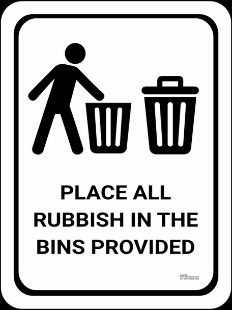 Safety sign -  Place all the rubbish in the bins provided