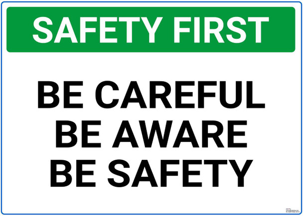 Safety sign -  Safesty first - be careful, be aware, be safety