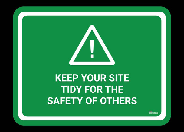 Safety sign - KEEP YOUR SITE SAFETY FOR OTHERS