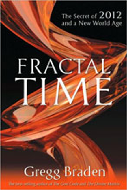 Fractal Time:  Secret of 2012 and a New World Age (Book)