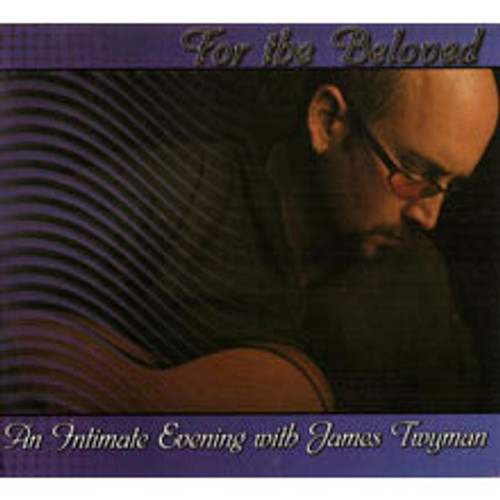 For the Beloved: An Intimate Evening with James Twyman (CD)