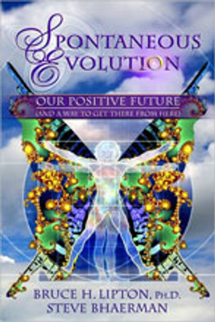 Spontaneous Evolution:  Our Positive Future and a Way to Get There From Here (Book)