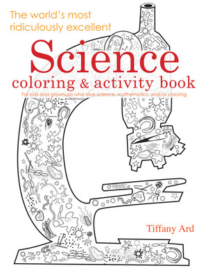 Science Coloring Book (The World's Most Ridiculously Excellent)