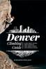 Denver Climbing Guide: Clear Creek, Table Mountain, Castlewood Canyon, Coal Creek Canyon