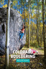 Colorado Bouldering: Mountains and Western Slope