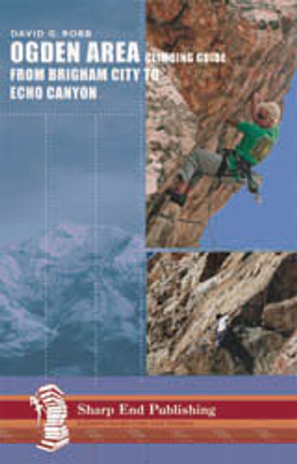 Ogden Area Climbing Guide: From Brigham City to Echo Canyon