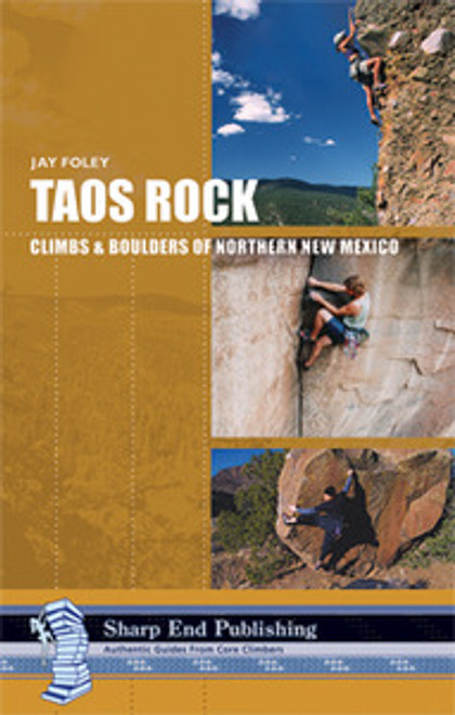 Taos Rock: Climbs and Boulders of Northern New Mexico