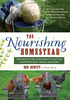 The Nourishing Homestead: One Back-to-the-Land Family's Plan for Cultivating Soil, Skills, and Spirit by Ben Hewitt