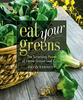 Eat Your Greens: The Surprising Power of Homegrown Leaf Crops by David Kennedy