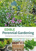 Edible Perennial Gardening: Growing Successful Polyculture in Small Spaces by Anni Kelsey