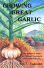 Growing Great Garlic by Ron Engeland