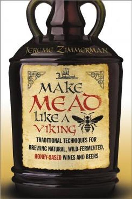 Make Mead Like a Viking by Jereme Zimmerman