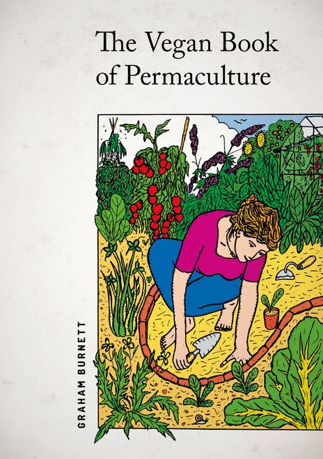 Vegan Book of Permaculture by Graham Burnett