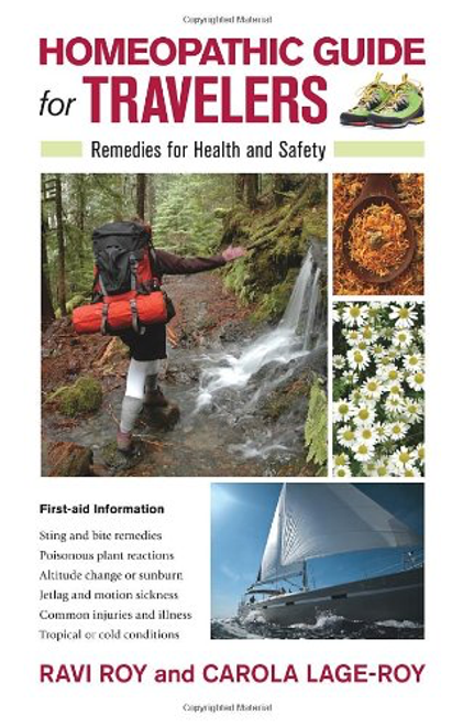 Homeopathic Guide for Travelers by Ravi Roy and Carola Lage-Roy
