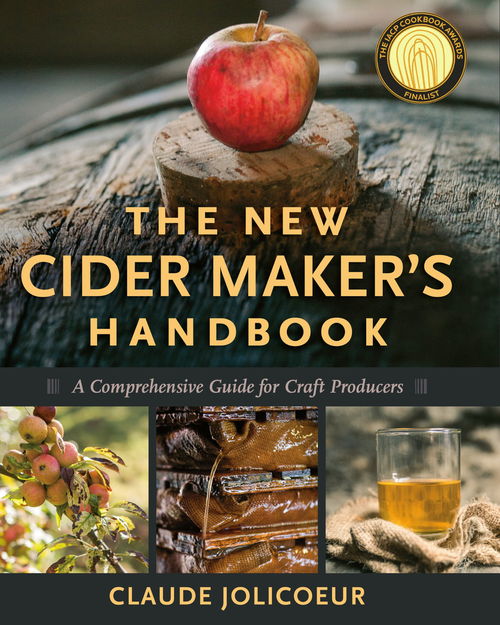 New Cider Makers Handbook: A Comprehensive Guide for Craft Producers by Claude Jolicoeur