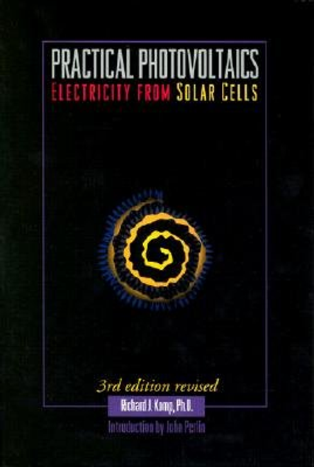 Practical Photovoltaics: Electricity from Solar Cells by Richard J. Komp, John Perlin