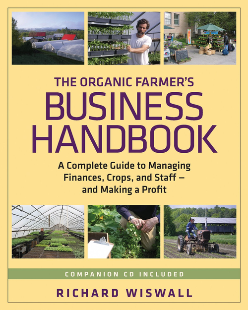 The Organic Farmer's Business Handbook by Richard Wiswall