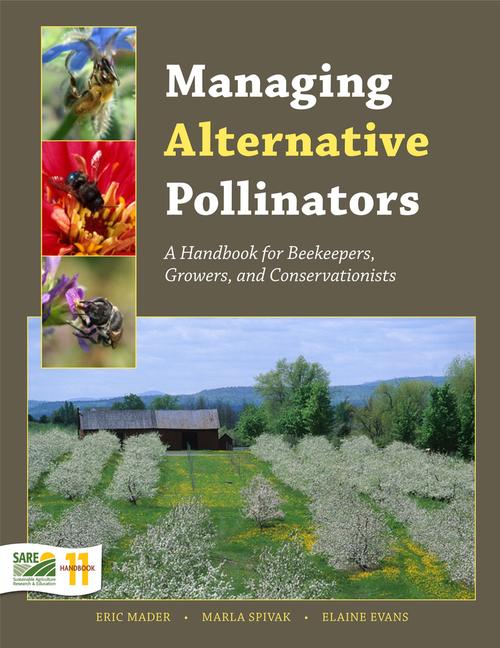 Managing Alternative Pollinators by Eric Mader, Maria Spivak, Elaine Evans