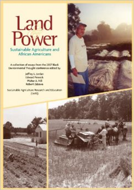 Land and Power: Sustainable Agriculture and African Americans by Jeffrey L. Jordan, Edward Pennick, Walter A. Hill, Robert Zabawa