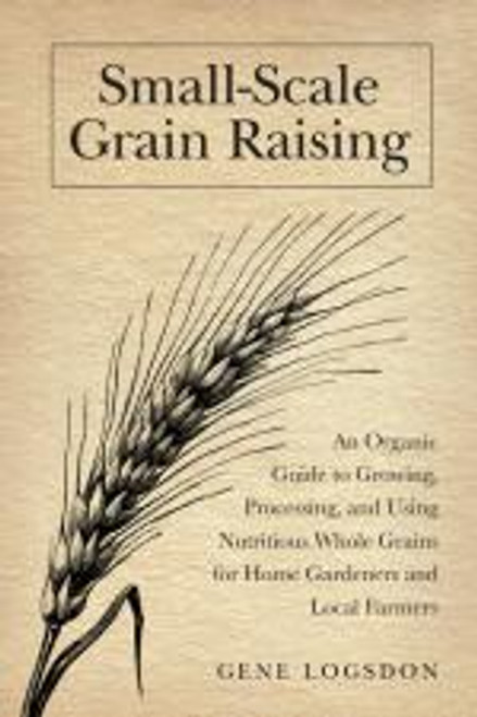 Small-Scale Grain Raising by Gene Logsdon
