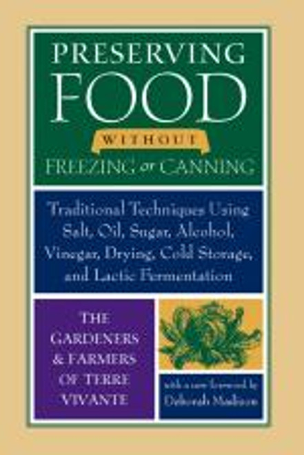 Preserving Food Without Freezing or Canning by Gardeners of & Fa