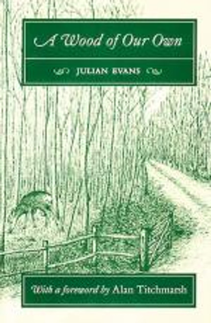 A Wood of Our Own by Julian Evans