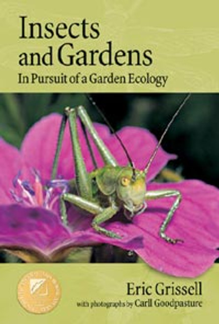 Insects and Gardens: In Pursuit of a Garden Ecology by Eric Gris
