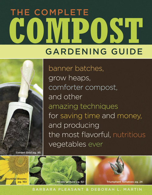 The Complete Compost Gardening Guide by Barbara Pleasant, Deborah L. Martin