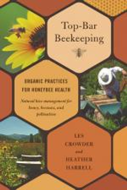 Top Bar Beekeeping by  Les Crowder, Heather Harrell
