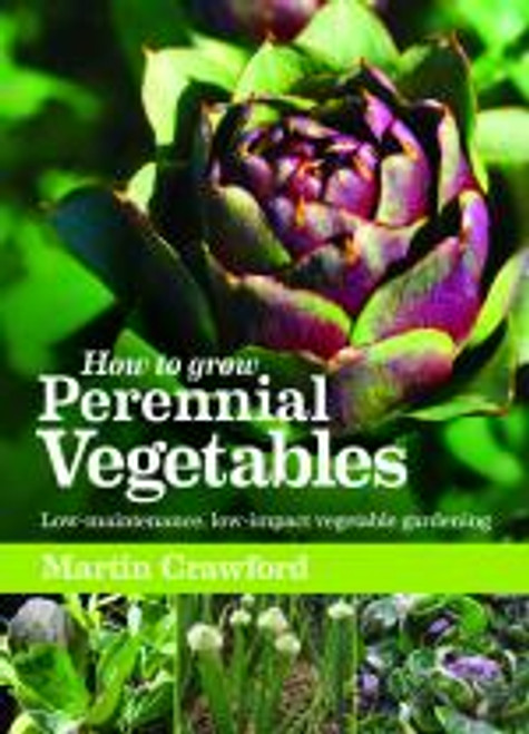 How to Grow Perennial Vegetables by Martin Crawford