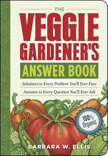 The Veggie Gardener's Answer Book by Barbara W. Ellis