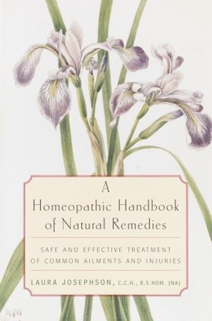 Homeopathic Handbook of Natural Remedies by  Laura Josephson