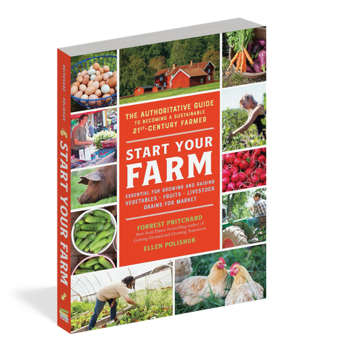 Start Your Farm by Forrest Pritchard and Ellen Polishuk
