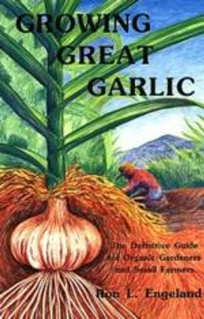 Growing Great Garlic by Ron L. Engeland