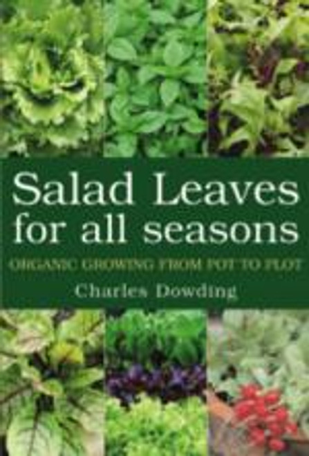 Salad Leaves for All Seasons by Charles Dowding