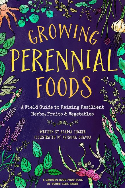 Growing Perennial Foods by Acadia Tucker