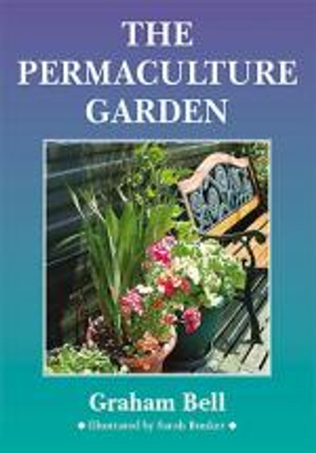 The Permaculture Garden by Graham Bell