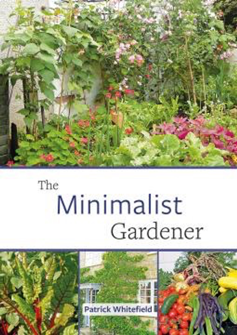 The Minimalist Gardener by Patrick Whitefield
