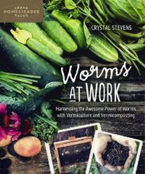 Worms at Work by Crystal Stevens