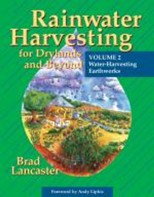 Rainwater Harvesting for Drylands and Beyond Vol. 2 by Brad Lanc