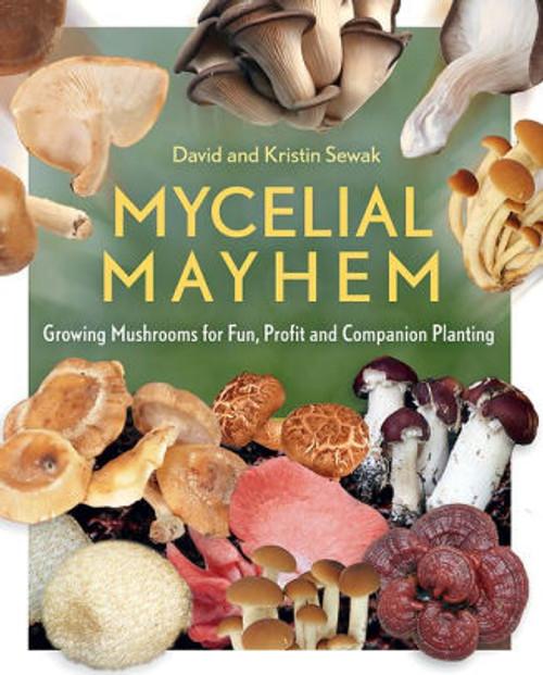 Mycelial Mayhem by David Sewak & Kristin Sewak