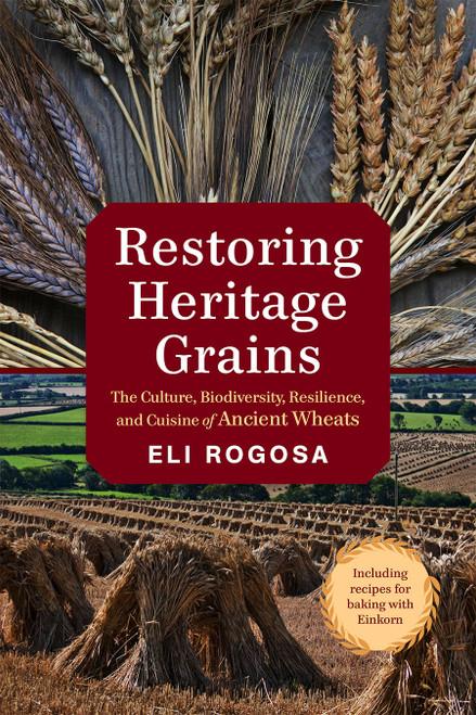 Restoring Heritage Grains by Eli Rogosa