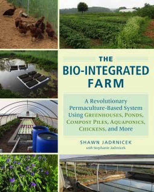 Bio-Integrated Farm by Shawn Jadrnicek & Stephanie Jadrnicek