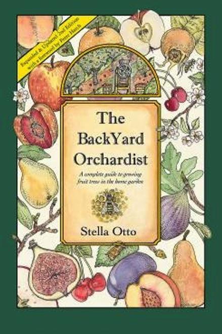 The Backyard Orchardist 2nd Edition by Stella Otto